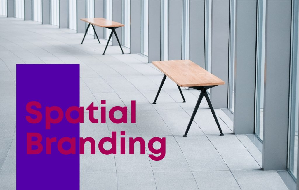 Spatial Branding - Giving Your Space the Brand Touch
